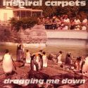Inspiral Carpets Dragging Me Down
