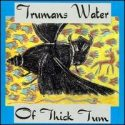 Trumans Water Of Thick Tum