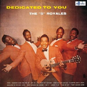 "The ""5"" Royales Dedicated To You"