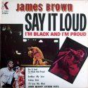 James Brown Say It Loud...