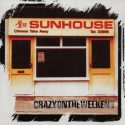 Sunhouse Crazy On The Weekend