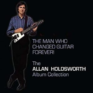 Allan Holdsworth The Man Who Changed Guitar Forever