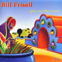 Bill Frisell Gone, Just Like A Train