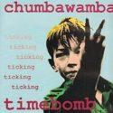 Chumbawamba Timebomb