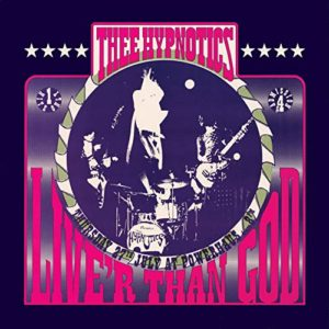Thee Hypnotics Live'r Than God