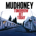 Mudhoney Tomorrow Hit Today