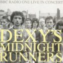 Dexys Midnight Runners BBC Radio One Live In Concert
