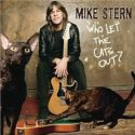 Mike Stern Who Let The Cats Out?