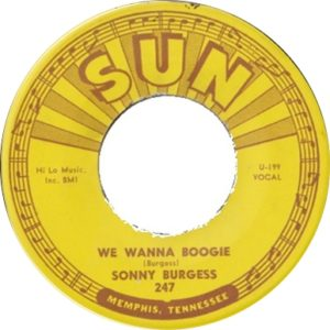 Sonny Burgess We Wanna Boogie