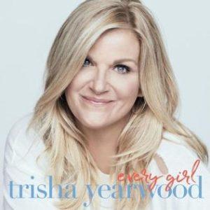 Trisha Yearwood Every Girl