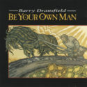 Barry Dransfield Be Your Own Man