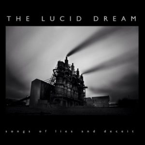 The Lucid Dream Songs Of Lies And Deceit