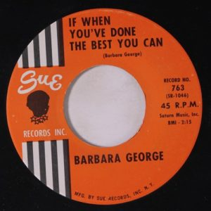 Barbara George If When You've Done The Best You Can