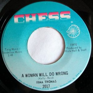 Irma Thomas A Woman Will Do Wrong