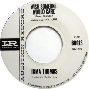 Irma Thomas Wish Someone Would Care