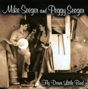 Mike Seeger and Peggy Seeger Fly Down Little Bird