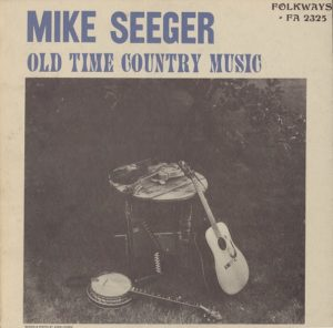 Mike Seeger Old Time Country Music