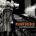 Peggy Seeger Everything Changes