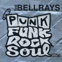 The Bellrays Punk Funk Rock Soul Vol.1
