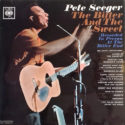 Pete Seeger The Bitter And The Sweet