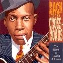 Back To The Crossroads The Roots Of Robert Johnson