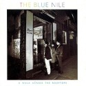 The Blue Nile A Walk Across The Rooftops