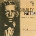 Charley Patton Pony Blues