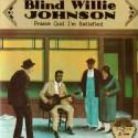 Blind Willie Johnson Praise God I'm Satisfied