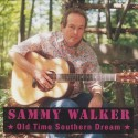 Sammy Walker Old Time Southern Dream