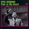 Otis Redding Pain In My Heart