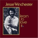 Jesse Winchester Learn To Love It