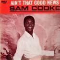 Sam Cooke Ain't That Good News