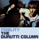 The Durutti Column Fidelity