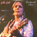 Kate Wolf Give Yourself To Love