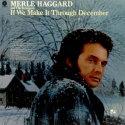 Merle Haggard If We Make It Through December