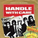 The Traveling Wilburys Handle With Care