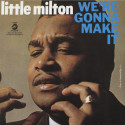 Little Milton We're Gonna Make It