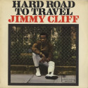 Jimmy Cliff Hard Road To Travel