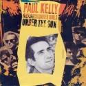 Paul Kelly Under the Sun