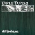 Uncle Tupelo Still Feel Gone