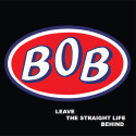 BOB Leave The Straight Life Behind