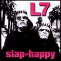 L7 Slap-Happy