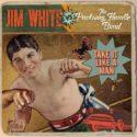 Jim White Take It Like A Man