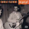 Charlie Feathers One Good Gal