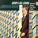 Jerry Lee Lewis Country Songs For City Folks