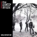 The Mighty Lemon Drops World Without End