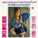 The West Coast Pop Art Experimental Band Where's My Daddy?