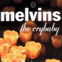 Melvins The Crybaby