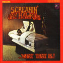 Screamin' Jay Hawkins What That Is!