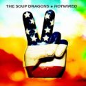 The Soup Dragons Hotwired